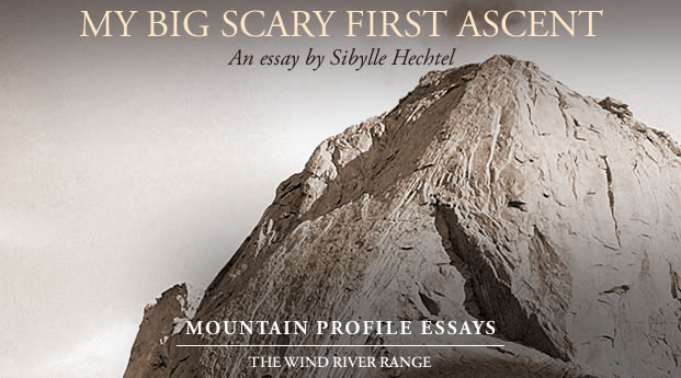 My Big Scary First Ascent -  Sibylle Hechtel