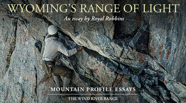 Wyoming's Range of Light - By Royal Robbins