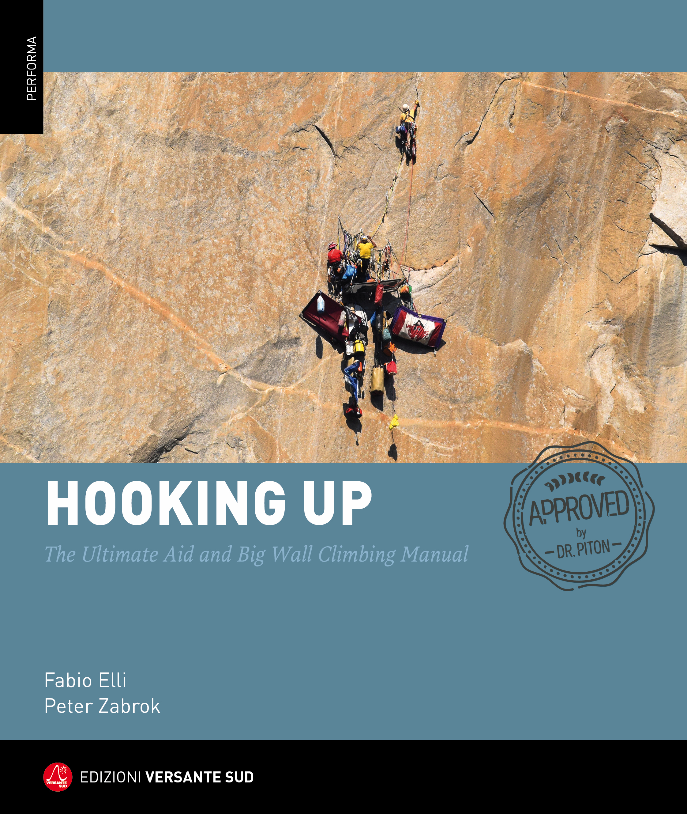 [Book cover] Hooking Up: The Ultimate Big Wall and Aid Climbing Manual (2019), by Peter Zabrok and Fabio Elli, $59.95. [Cover photo] Tom Evans