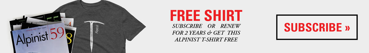 Subscribe to Alpinist for 2 years and get a FREE t-shirt
